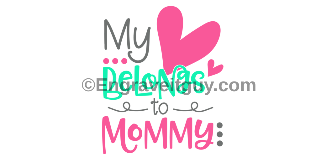 My Heart Belongs To Mom